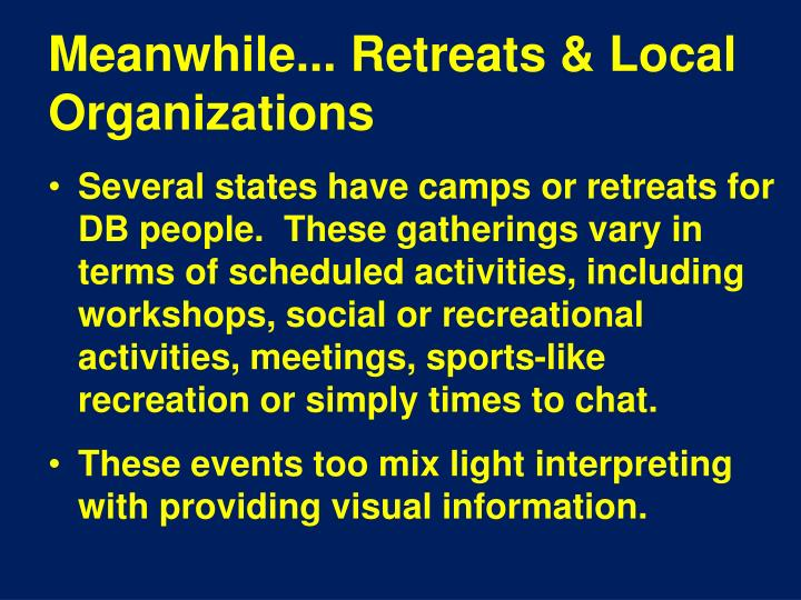 Meanwhile... Retreats & Local Organizations