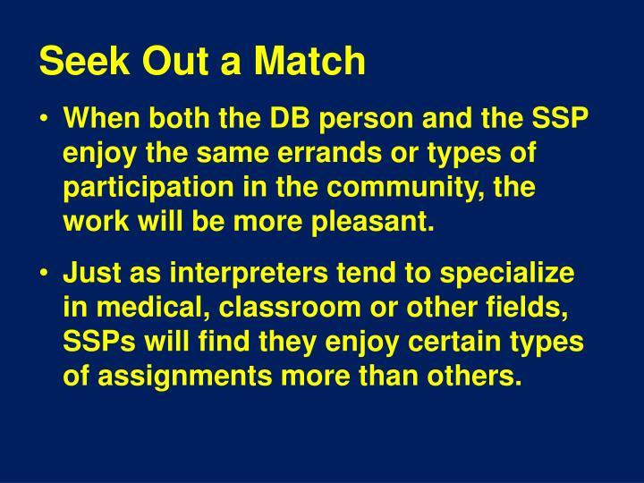 Seek Out a Match