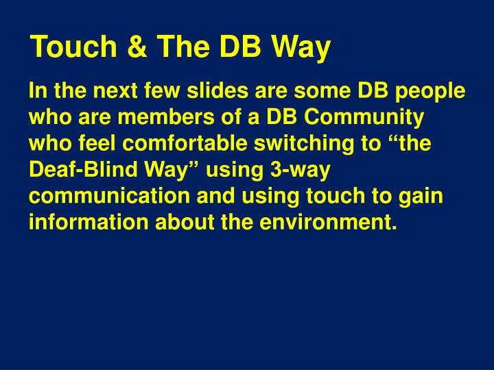 Touch & The DB Way
