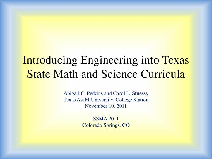 introducing engineering into texas state math and science curricula n.