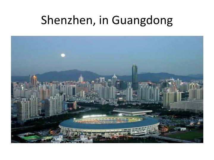 Shenzhen, in Guangdong