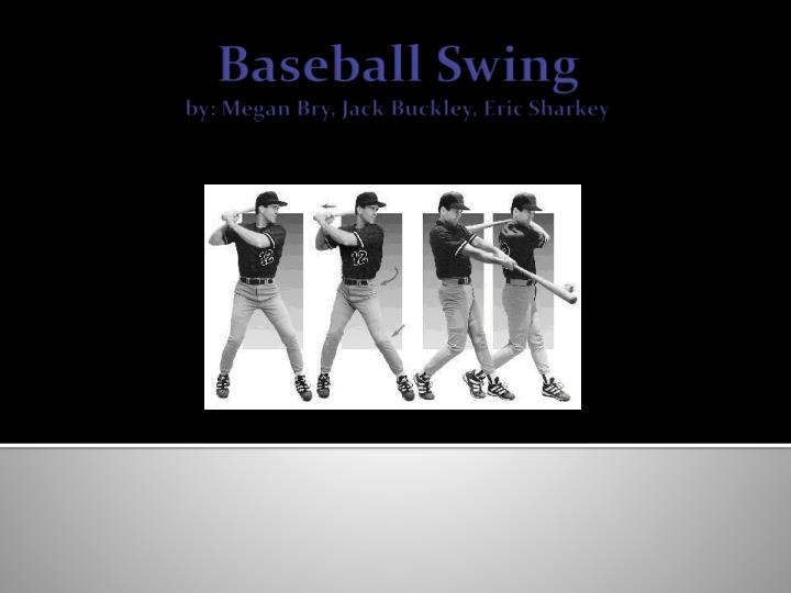 baseball swing by megan bry jack buckley eric sharkey n.