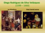 diego rodr guez de silva vel zquez 1599 16601