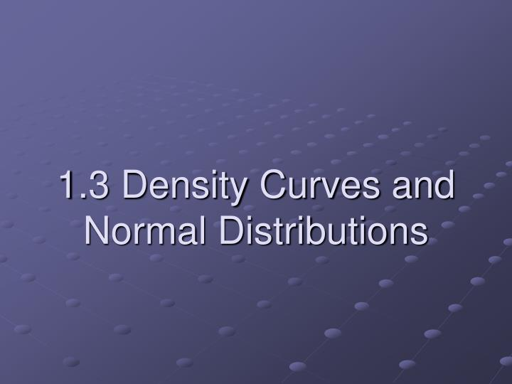 1 3 density curves and normal distributions n.