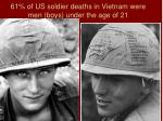 61 of us soldier deaths in vietnam were men boys under the age of 21