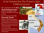 in the vietnam war the us had to fight 2 different groups
