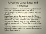 awesome lance lines and sentences