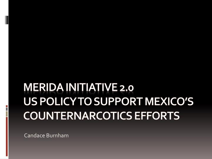 merida initiative 2 0 us policy to support mexico s counternarcotics efforts n.