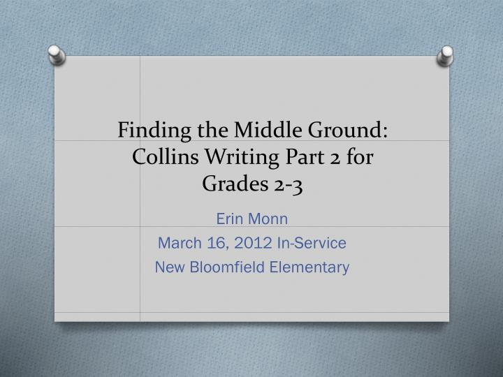 finding the middle ground collins writing part 2 for grades 2 3 n.