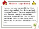 help the angry birds