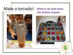 make a tornado