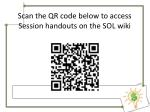 scan the qr code below to access session handouts on the sol wiki