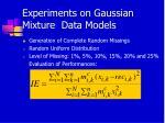 experiments on gaussian mixture data models