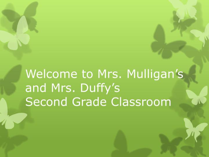 welcome to mrs mulligan s and mrs duffy s second grade classroom n.
