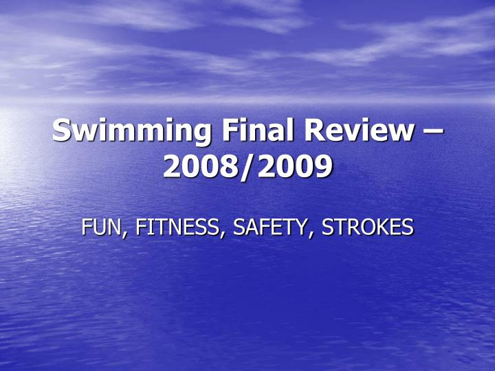 Swimming final review 2008 2009