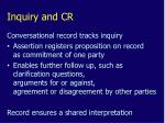 inquiry and cr