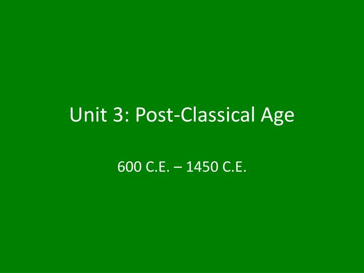 unit 3 post classical age n.
