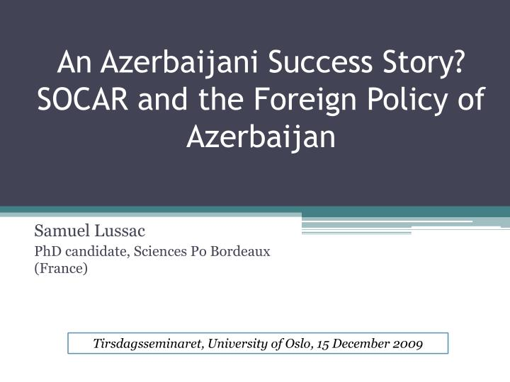 an azerbaijani success story socar and the foreign policy of azerbaijan n.