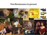 post renaissance to present