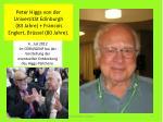 peter higgs von der universit t edinburgh 83 jahre francois englert br ssel 80 jahre