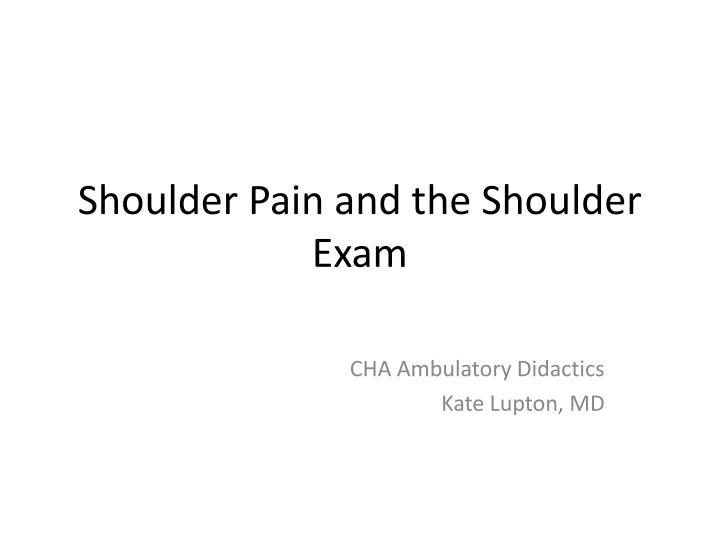 shoulder pain and the shoulder exam n.