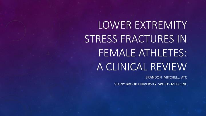 lower extremity stress fractures in female athletes a clinical review n.