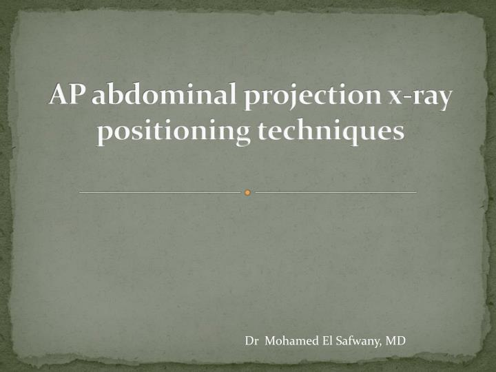 ap abdominal projection x ray positioning techniques n.