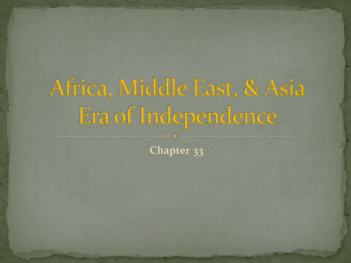 africa middle east asia era of independence n.