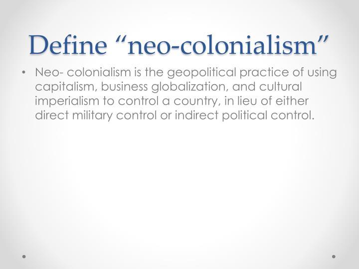 "Define ""neo-colonialism"""