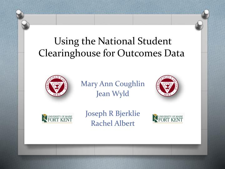 using the national student clearinghouse for outcomes data n.