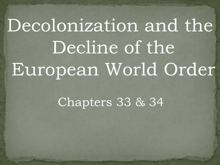 decolonization and the decline of the european world order n.