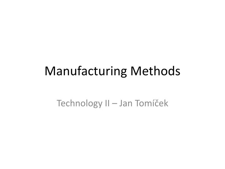 manufacturing methods n.
