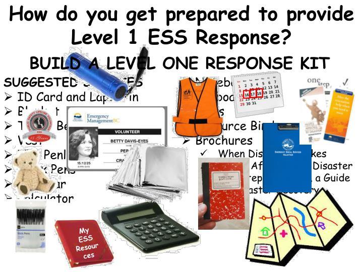 How do you get prepared to provide Level 1 ESS Response?