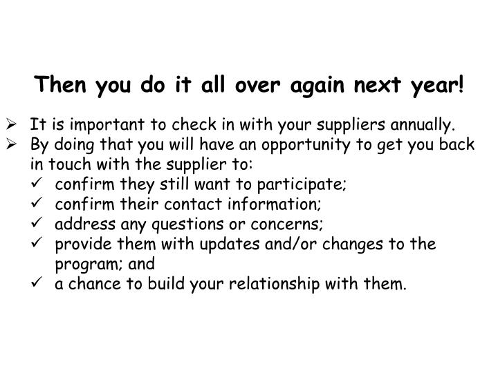 Then you do it all over again next year!