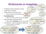 dictionaries or mappings