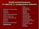 zesp serotoninergiczny co najmniej 3 z nast puj cych objaw w