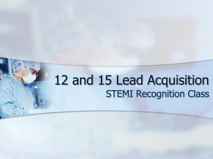 12 and 15 lead acquisition n.