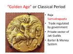 golden age or classical period
