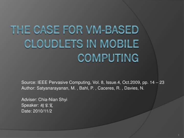 the case for vm based cloudlets in mobile computing n.