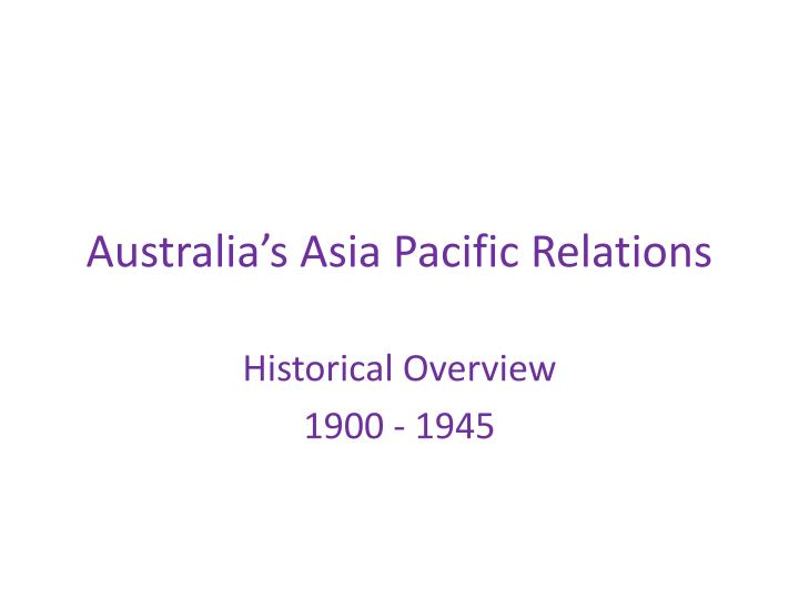 australia s asia pacific relations n.