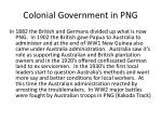 colonial government in png
