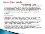 instructional needs validating data