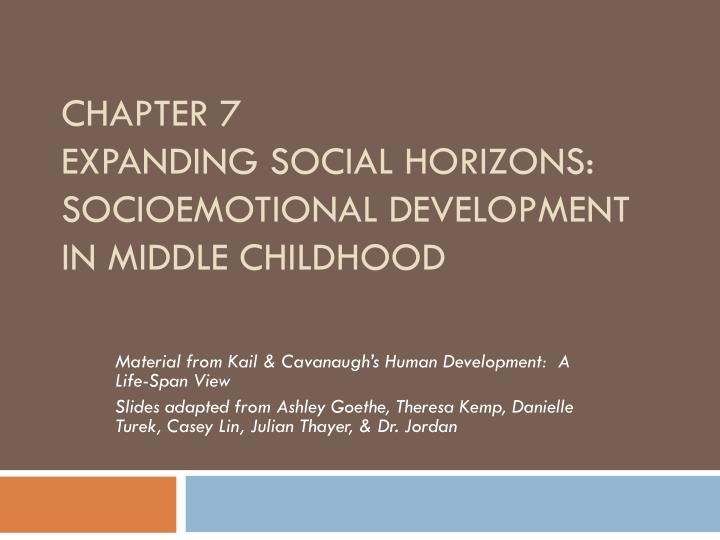 chapter 7 expanding social horizons socioemotional development in middle childhood n.