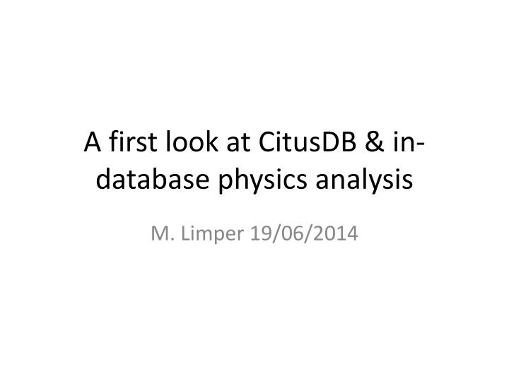 a first look at citusdb in database physics analysis n.