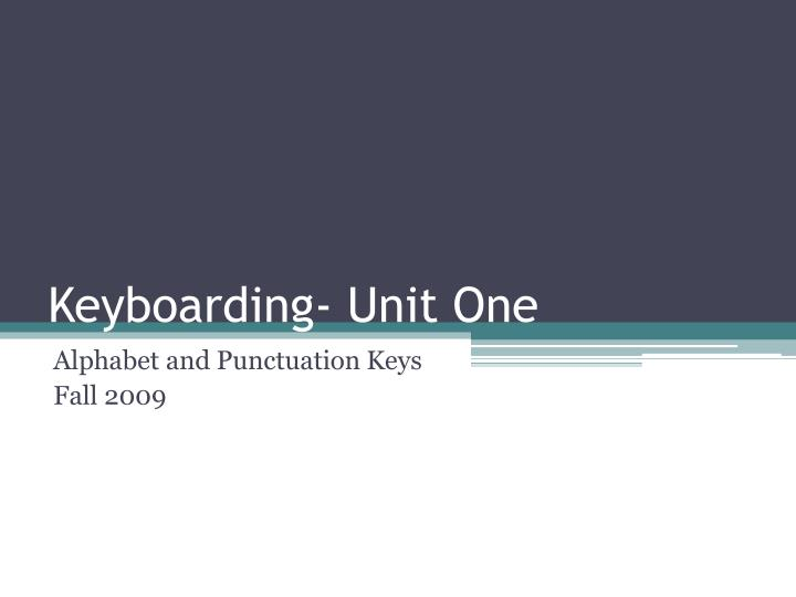 keyboarding unit one n.