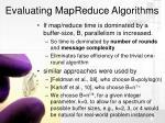 evaluating mapreduce algorithms