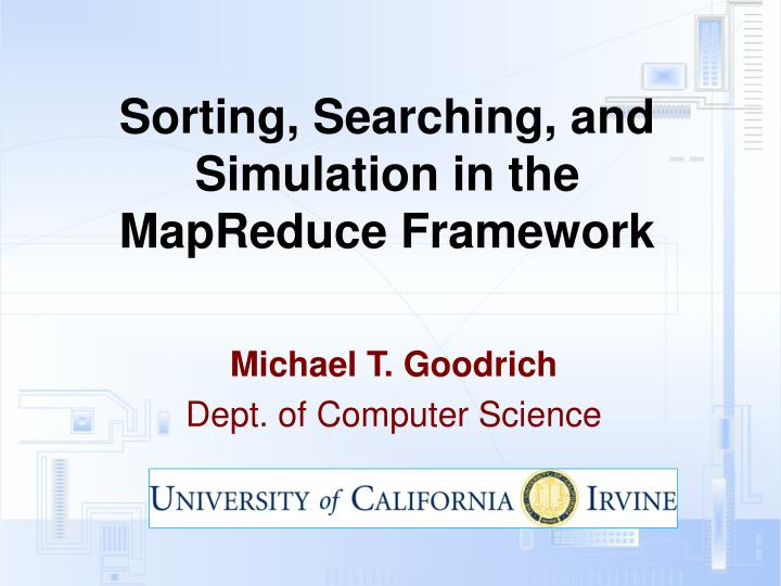 sorting searching and simulation in the mapreduce framework n.