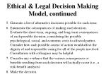 ethical legal decision making model continued