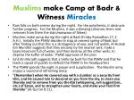 muslims make camp at badr witness miracles