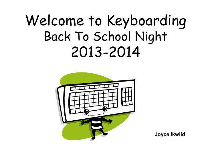 welcome to keyboarding back to school night 2013 2014 n.